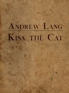 Kisa the Cat by Andrew Lang