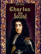 Charles the Second: Illustrated by Jacob Abbott