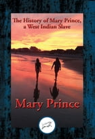 The History of Mary Prince, a West Indian Slave: With Linked Table of Contents by Mary Prince