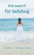 The Search for Ladybug by Anne Ferguson