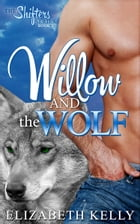 Willow and the Wolf (Book One) by Elizabeth Kelly