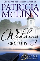 Wedding of the Century (Marry Me Series) by Patricia McLinn