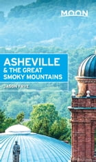 Moon Asheville & the Great Smoky Mountains by Jason Frye