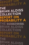 9780007482412 - Brian Aldiss: Report on Probability A (The Brian Aldiss Collection) - Buch