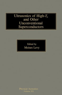 Book Ultrasonics of High-Tc and Other Unconventional Superconductors by Levy, Moises