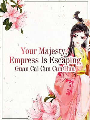 Your Majesty, Empress Is Escaping: Volume 1