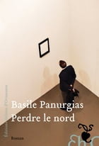 Perdre le Nord by Basile Panurgias