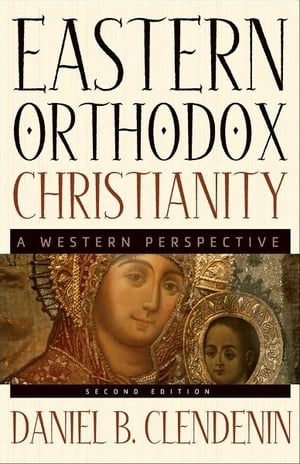Eastern Orthodox Christianity A Western Perspective