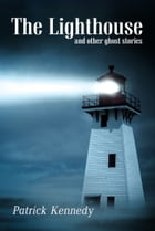 The Lighthouse: A collection of ghost stories for English Language Learners: (A Hippo Graded Reader) by Patrick Kennedy