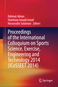 online magazine -  Proceedings of the International Colloquium on Sports Science, Exercise, Engineering and Technology 2014 (ICoSSEET 2014)