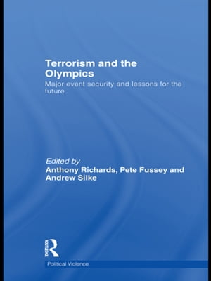Terrorism and the Olympics Major Event Security and Lessons for the Future