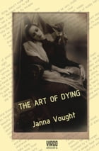 The Art of Dying by Janna Vought