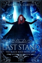Last Stand (The Black Mage Book 4)