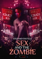 Sex and the Zombie by Stefano Fantelli