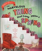 The Marvelous Thing That Came from a Spring Cover Image