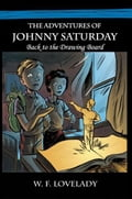 The Adventures of Johnny Saturday 5657fa0b-0437-4d04-81f0-ebdc75f18f6a