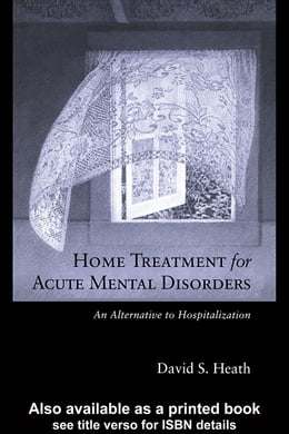 Book Home Treatment for Acute Mental Disorders by Heath, David S.