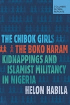 The Chibok Girls: The Boko Haram Kidnappings and Islamist Militancy in Nigeria
