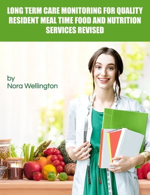 Long Term Care Monitoring for Quality Resident Meal Time Food and Nutrition Services Revised