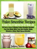 Paleo Smoothie Recipes: Smoothies For Easy Weight Loss