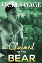 Claimed by the Bear by Vicki Savage