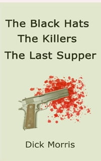 The Black Hats The Killers The Last Supper: The Max Grannit Stories