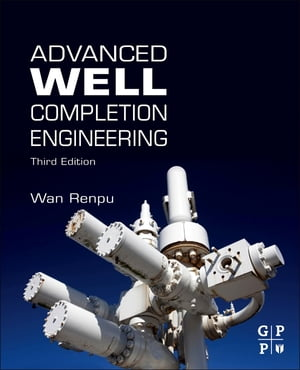 Advanced Well Completion Engineering