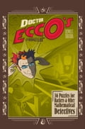 Doctor Ecco's Cyberpuzzles: 36 Puzzles for Hackers and Other Mathematical Detectives 0651d639-f751-470e-aad0-aec83ccaec5a