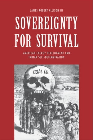 Sovereignty for Survival American Energy Development and Indian Self-Determination