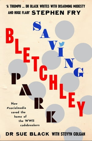 Saving Bletchley Park How #socialmedia saved the home of the WWII codebreakers