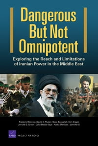 Dangerous But Not Omnipotent: Exploring the Reach and Limitations of Iranian Power in the Middle…