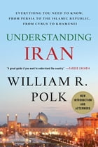 Understanding Iran: Everything You Need to Know, From Persia to the Islamic Republic, From Cyrus to…