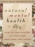 Natural Mental Health by Carla Wills-Brandon