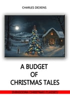 A Budget Of Christmas Tales by Charles Dickens