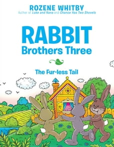Rabbit Brothers Three: The Fur-Less Tail