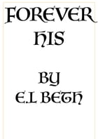 FOREVER HIS by E.L Beth