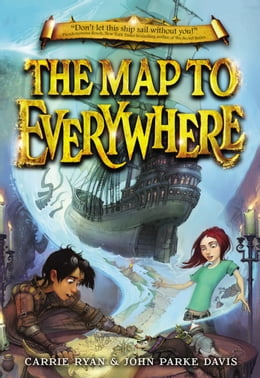 Book The Map to Everywhere - FREE PREVIEW (The First 8 Chapters) by Carrie Ryan