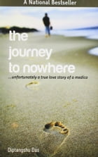 The Journey to Nowhere by Diptangshu Das