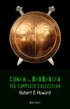 Conan the Barbarian: The Complete Collection (Book House) by Robert E. Howard