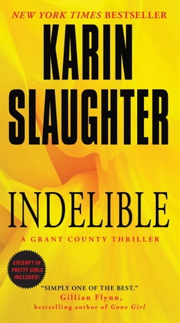 Book Indelible: A Grant County Thriller by Karin Slaughter