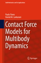 Contact Force Models for Multibody Dynamics by Paulo Flores