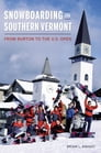 Snowboarding in Southern Vermont Cover Image