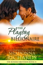 The Playboy Billionaire (The Romero Brothers, Book 3) by Shadonna Richards