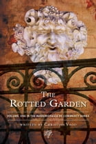 The Rotted Garden: Volume One by Christian Vago