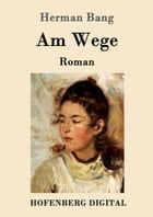 Am Wege: Roman by Herman Bang