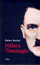 Hitlers Theologie by Rainer Bucher