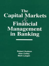 The Capital Markets and Financial Management in Banking