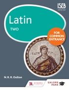 Latin for Common Entrance Two by N. R. Oulton