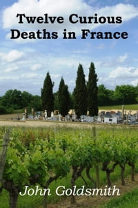 Twelve Curious Deaths in France