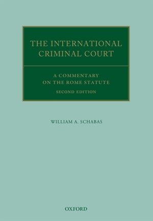 The International Criminal Court A Commentary on the Rome Statute